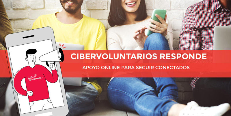 Cibervoluntarios Responde: Apoyo Online para seguir conectados
